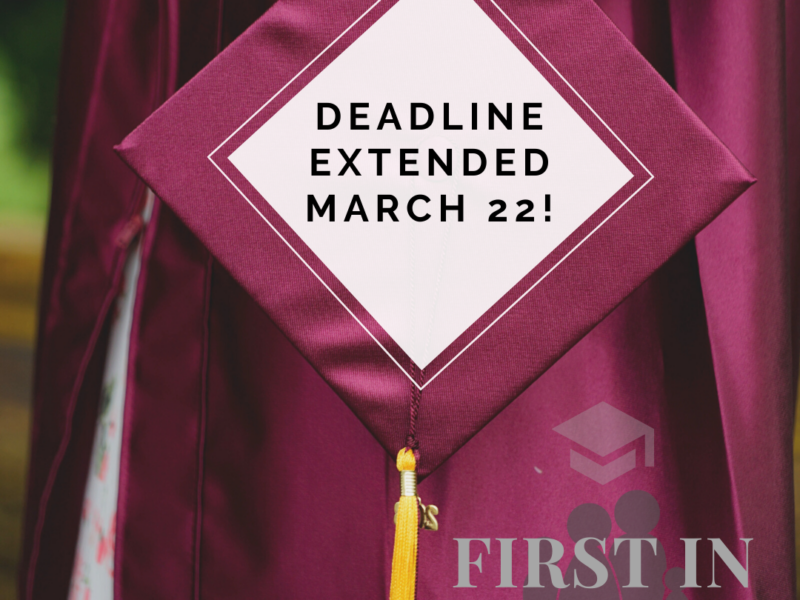 Deadline EXTENDED for First in Family Scholarship Applications